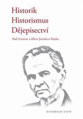 Historik – historismus – dějepisectví