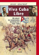 Viva Cuba Libre - Tři války za kubánskou nezávislost, 1868-1898