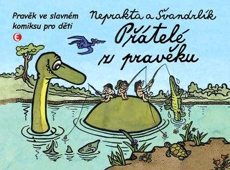 Přátelé z pravěku - Pravěk ve slavném komiksu pro děti - Miloslav Švandrlík