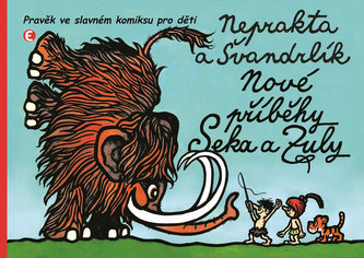 Nové příběhy Seka a Zuly - Pravěk ve slavném komiksu pro děti - Miloslav Švandrlík