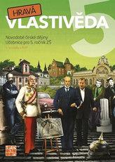 Hravá vlastivěda 5 Učebnice Novodobé české dějiny