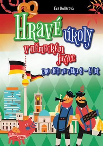 Hravé úkoly v německém jazyce pro děti ve věku 8-9 let - Kollerová Eva
