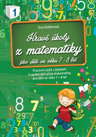 Hravé úkoly z matematiky pro děti ve věku 8-9 let - Kollerová Eva