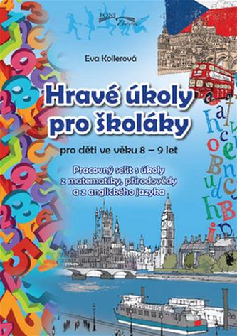 Hravé úkoly pro školákov pro děti ve věku 8-9 let - Eva Kollerová