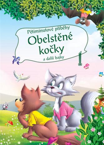 Pětiminutové příběhy 1. - Obelstěné kočky a další bajky