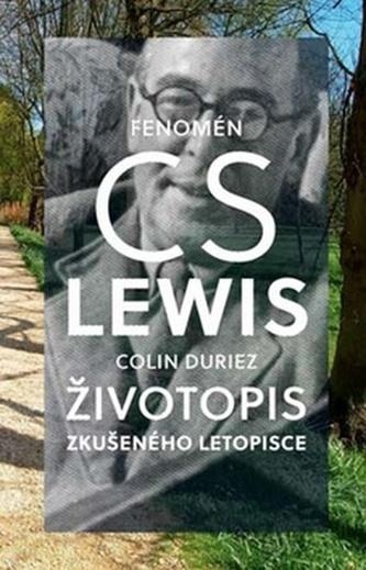 Fenomén C. S. Lewis Životopis zkušeného letopisce - Colin Duriez