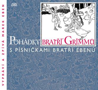 Pohádky bratří Grimmů s písničkami bratří Ebenů - CD