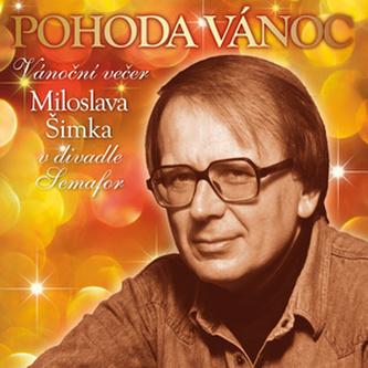 Pohoda Vánoc. Vánoční večer Miloslava Šimka v divadle Semafor - CD