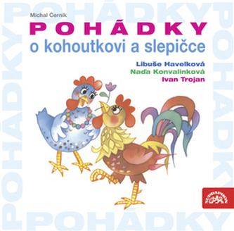 Pohádky o kohoutkovi a slepičce - CD - Michal Černík