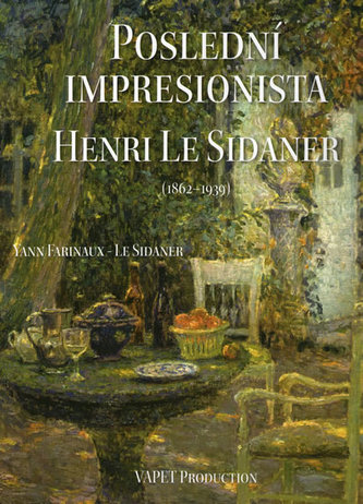 Poslední impresionista Henri Le Sidaner (1862-1939)