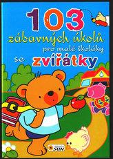 103 zábavných úkolů pro malé školáky se zvířátky