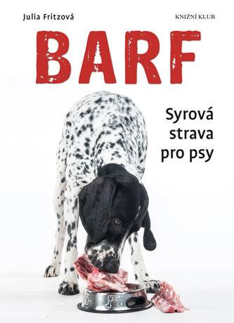 Barf - Syrová strava pro psy - Fritzová Julia