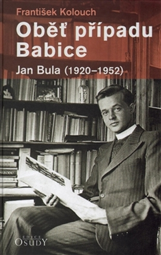 Oběť případu Babice - Jan Bula 1920-1952