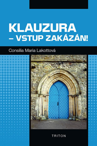 Klauzura - vstup zakázán!