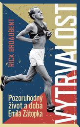 Vytrvalost - Pozoruhodný život a doba Emila Zátopka