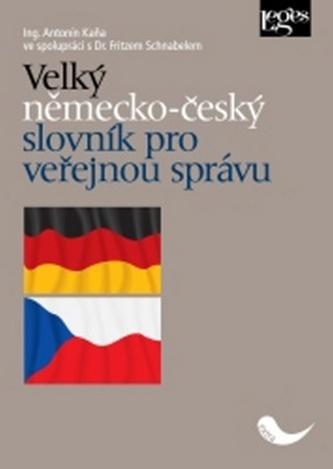 Velký německo-český slovník pro veřejnou správu - Fritz Schnabel; Antonín Kaňa