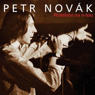 Přátelství na n-tou 2CD - Petr Novák