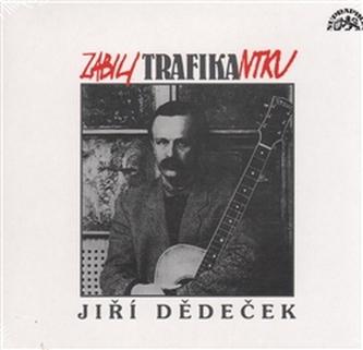 Dědeček Jiří - Zabili trafikantku CD - Jiří Dědeček