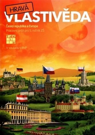 Hravá vlastivěda 5 Česká republika a Európa