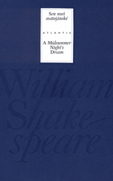 Sen noci svatojánské/A Midsummer Night´s Dream