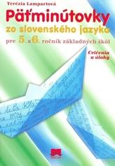 Päťminútovky zo slovenského jazyka pre 5. a6. ročník základných škôl