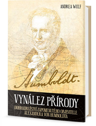 Vynález přírody - Dobrodružství zapomenutého objevitele Alexandera von Humboldta