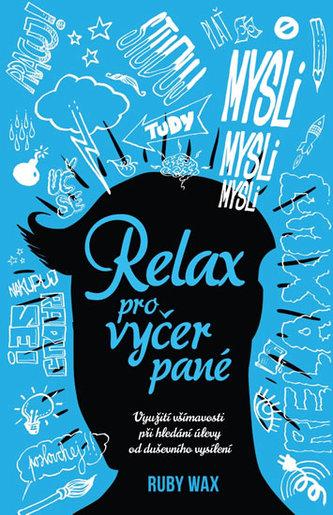 Relax pro vyčerpané - Využití všímavosti při hledání úlevy od duševního vysílení