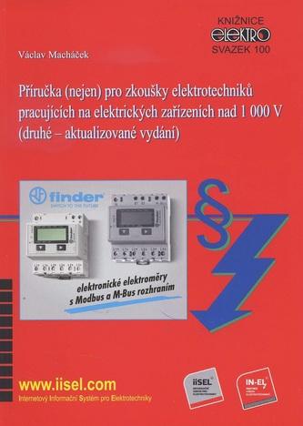 Příručka (nejen) pro zkoušky elektrotechniků pracujících na elektrických zařízeních nad 1000 V (druh