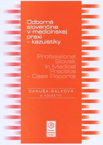 Odborná slovenčina v medicínskej praxi -kazuistiky / Professional Slovak in Medical Practice - Case