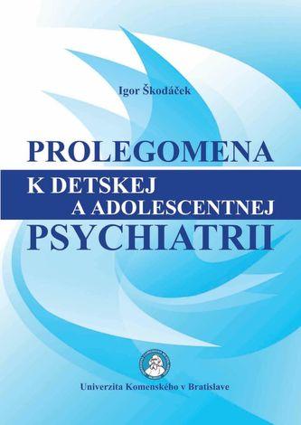 Prolegomena k detskej a adolescentnej psychiatrii