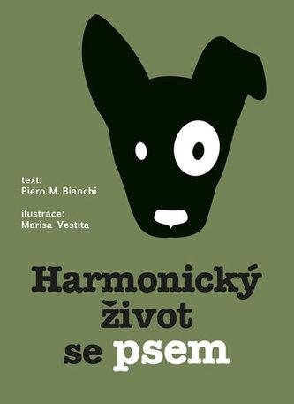 Harmonický život se psem - Bianchi M.Piero, Vestita Marisa,