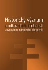 Historický význam a odkaz diela osobností slovenského národného obrodenia