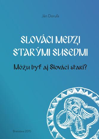 Slováci medzi starými susedmi
