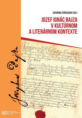Jozef Ignác Bajza v kultúrnom a literárnom kontexte