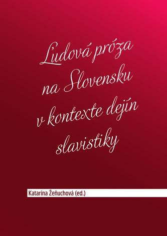 Ľudová próza na Slovensku v kontexte dejín slavistiky