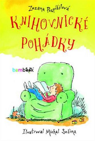 Knihovnické pohádky - Zuzana Pospíšilová