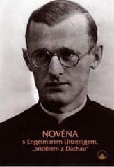 Novéna s Engelmarem Unzeitigem, 'andělem z Dachau'