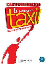 Le nouveau taxi 1 Cahier d´exercices