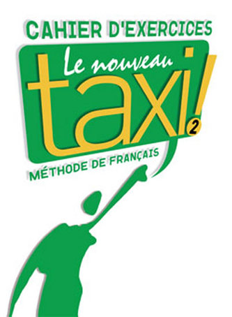 Le nouveau taxi 2 Cahier d´exercices