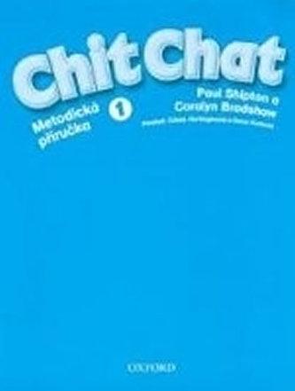 Chit Chat 1 Metodická Příručka - Shipton Paul