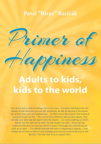Primer of Happiness 3. - Adults to kids, kids to the world