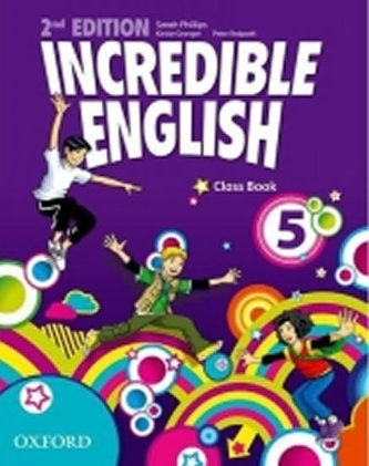 Incredible English 2nd Edition 5 Class Book - Phillips Sarah