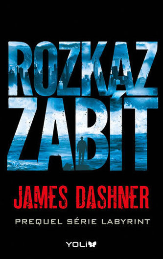(Labyrint) Rozkaz zabít - James Dashner