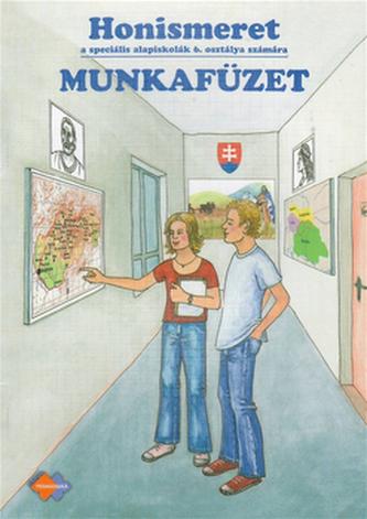 Honismeret Munkafüzet a speciális alapiskolák 6. osztálya számára