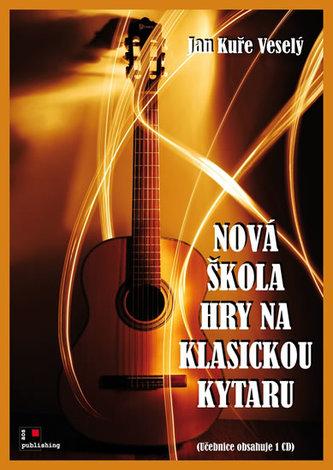 Nová škola hry na klasickou kytaru + CD - Veselý Jan Kuře