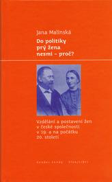 Do politiky prý žena nesmí - proč?