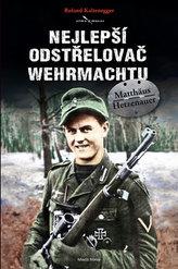 Nejlepší odstřelovač wehrmachtu Matthäus Hetzenauer