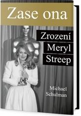 Zase ona - Zrození Meryl Streep