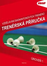 Vzdělání badmintonových trenérů - Trenérská příručka úroveň 1
