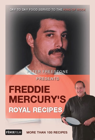Freddie Mercury's Royal Recipes